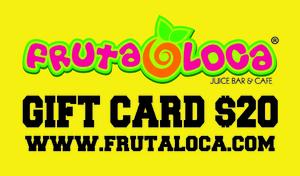 Fruta Loca Gift Card $20